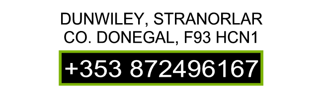 Dunwiley,  Stranorlar,  Co. Donegal,  F93 HCN1, Ireland Click to phone: 0872496167